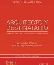 Arquitecto y Destinatario: proyecto dirección y construcción de un encuentro