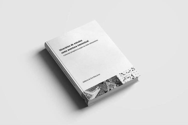 Itinerários de estudos como aventura intelectual: a dimensão paisagística no projeto da cidade contemporânea, capa do livro
