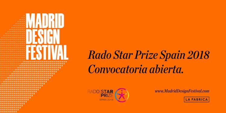 Convocatoria abierta: Rado Star Prize Spain 2018, Madrid Design Festival