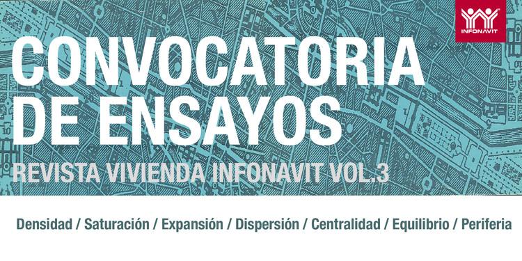Convocatoria de Ensayos/ Vivienda Infonavit Vol.3