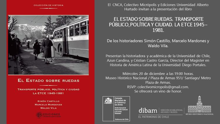 Lanzamiento del libro 'El Estado sobre ruedas. Transporte público, política y ciudad. La ETCE 1945-1981', Colectivo Micrópolis