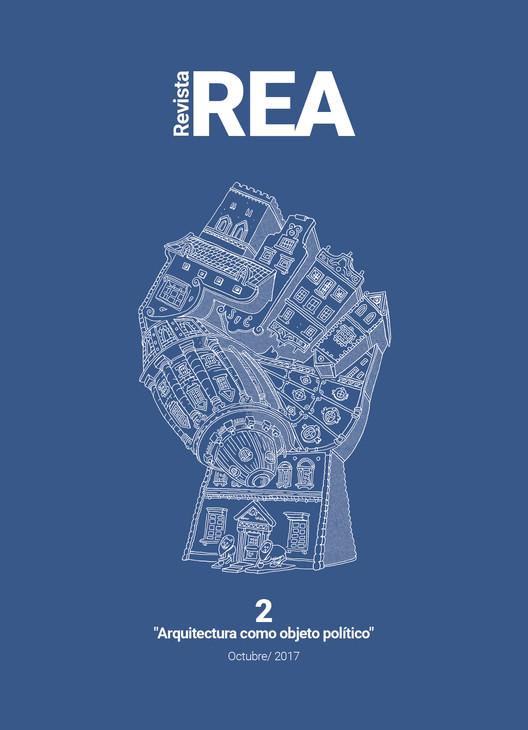 """REA #2 """"Arquitectura como objeto político"""", Red Estudiantes Arquitectura"""