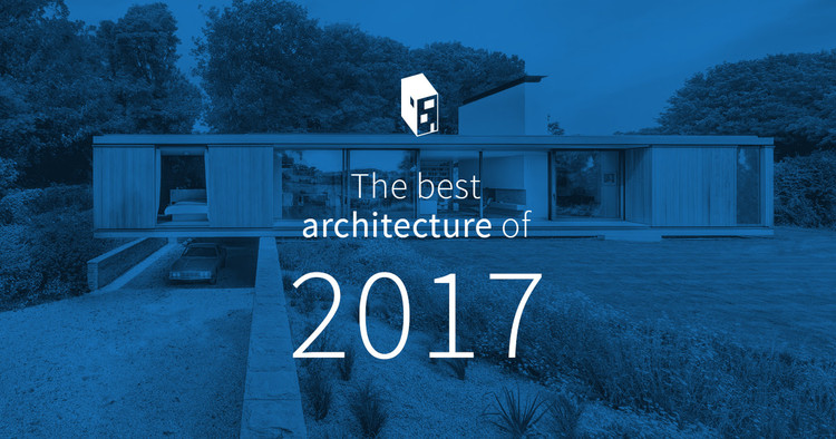 The Best Architecture of 2017