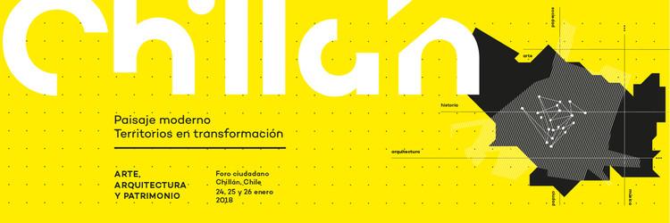 'Chillán: Paisaje Moderno/ Territorios en transformación' pone en valor el patrimonio de la naciente Región del Ñuble