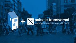 ArchDaily en Español y Paisaje Transversal se asocian para conversar sobre el futuro de nuestras ciudades