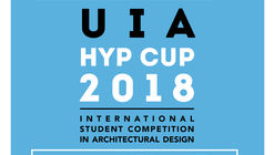 Open Call: UIA HYP Cup 2018 International Student Competition in Architectural Design