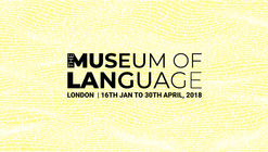 Open Call: The Museum of Language, London