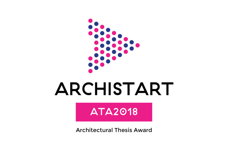 Open Call: Archistart - Architectural Thesis Award 2018, ATA2018