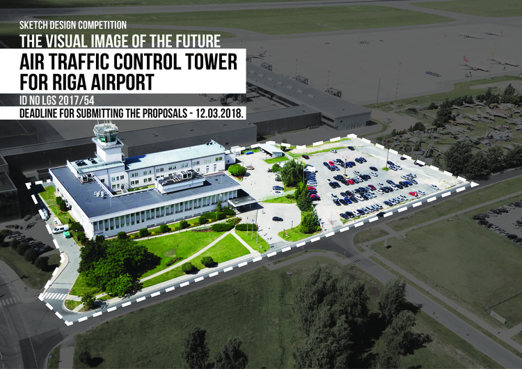 "Sketch Design Competition: The Visual Image of the Future  Air Traffic Control Tower for Riga Airport, SKETCH DESIGN COMPETITION ""THE VISUAL IMAGE OF THE FUTURE AIR TRAFFIC CONTROL TOWER FOR RIGA AIRPORT"" ID No LGS 2017/54"