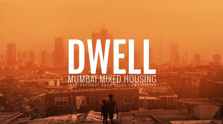 Call for Entries: DWELL Mumbai Mixed Housing