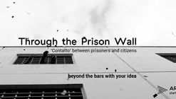 Call for Entry: Through the Prison Wall