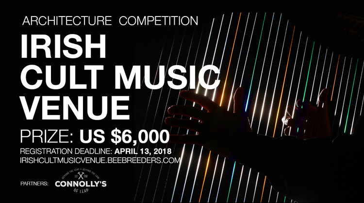 Call for Entries: Irish Cult Music Venue , Enter the Irish Cult Music Venue ‪architecture‬ ‪competition‬ now! US $6,000 in prize money! Closing date for registration: APRIL 13, 2018
