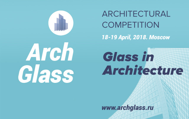 Call for Submissions: Glass in Architecture, Archglass, Glass in architecture, Archglass