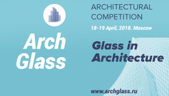 Call for Submissions: Glass in Architecture, Archglass