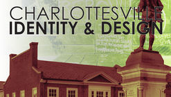 Call for Submissions: Charlottesville: Identity & Design