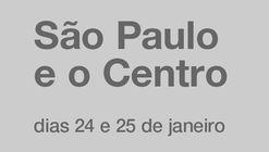São Paulo e o centro: lançamento de livro, debates e passeios guiados