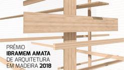 Inscrições abertas para o Prêmio IBRAMEM AMATA de Arquitetura em Madeira 2018