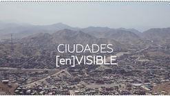 Concurso CIUDADES [en]VISIBLE: mutuo acuerdo entre arquitectos y familias para construir vivienda social en el Perú