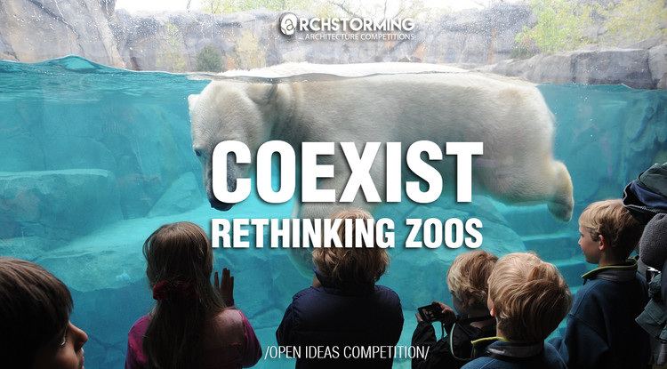 Concurso de ideas - COEXIST: RETHINKING ZOOS