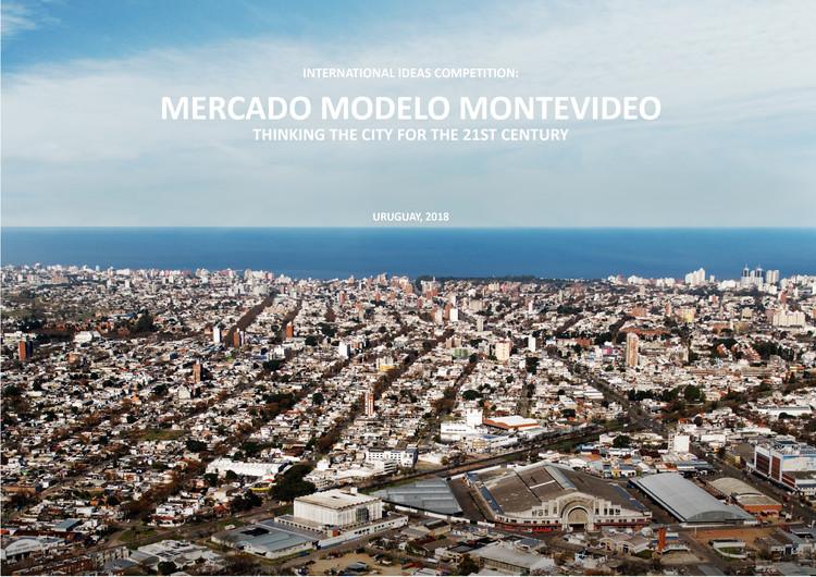 Abren concurso internacional para reformular el Mercado Modelo de Montevideo en Uruguay, Intendencia de Montevideo