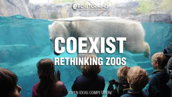 Open Call - COEXIST: RETHINKING ZOOS