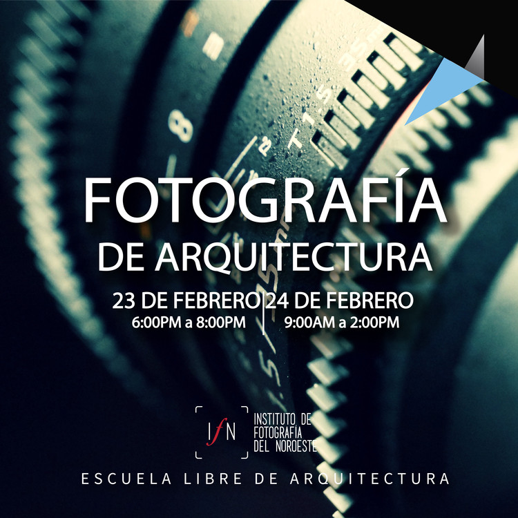 Taller: Fotografía de Arquitectura, Escuela Libre de Arquitectura