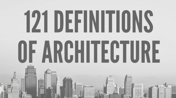 121 Definitions of Architecture