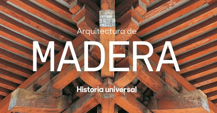 Libros para aprender, construir y soñar con madera, Cortesía de Madera21