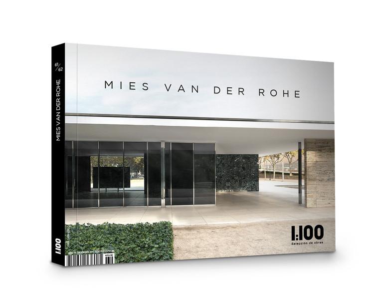 Mies van der Rohe / Ediciones 1:100, Cortesía de Ediciones 1:100