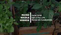 Micro Escola Urbana | Hortas em Condomínios