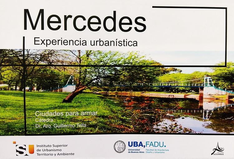 Mercedes: experiencia urbanística / Ciudades para Armar, Cortesía de Guillermo Tella