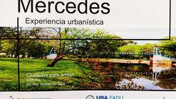 Mercedes: experiencia urbanística / Ciudades para Armar