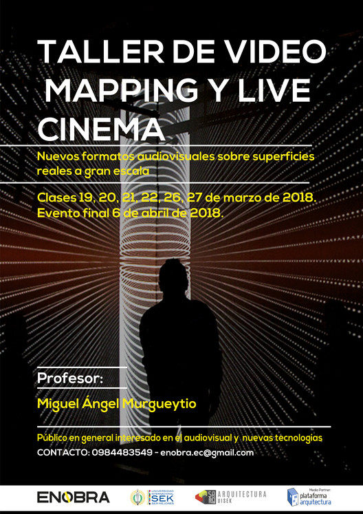 ENOBRA: Taller de video mapping y live cinema, El Sindicato Arquitectura / REM