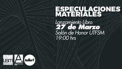 Lanzamiento libro 'Especulaciones Materiales' en UTFSM