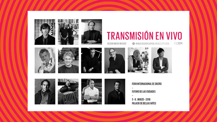 Transmisión en vivo 'Foro Internacional de Diseño' World Design Capital 2018, Cortesía de Design Week México