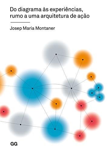 Do Diagrama às Experiências, Rumo a Uma Arquitetura de Ação, © Editora GG