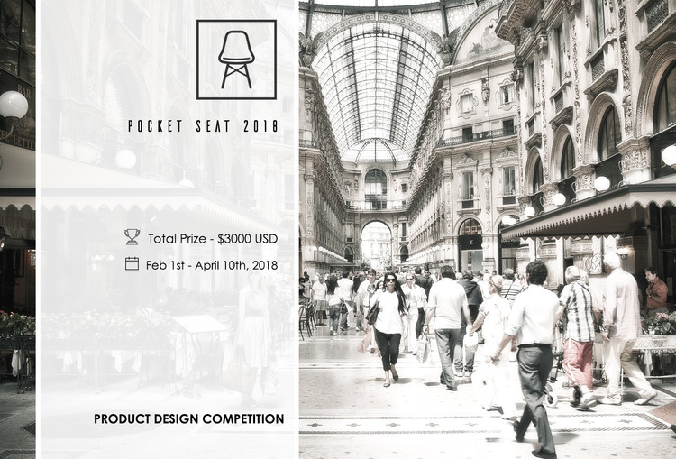 "Call for Ideas - Pocket Seat Design Competition 2018, Pocket Seat 2018 seeks to discover and champion fresh designs that can help people recreate a ""seat"" adaptable to the changing needs of the user within its spacial limitations"