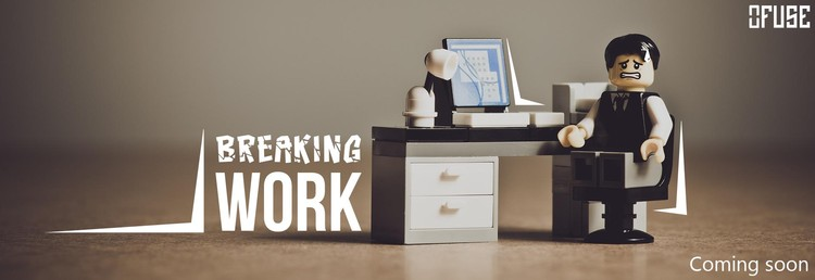 Call for Entries : Breaking Work, Work will never be the same