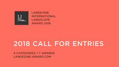Call for Entries: LILA - Landezine International Landscape Award 2018