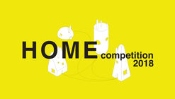 Open Call: HOME Competition 2018