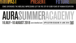 AURA Summer Academy / Istanbul: Past, Present, Future