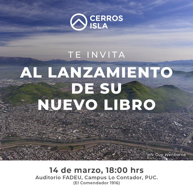 """Lanzamiento """"Cerros isla de Santiago: construyendo un nuevo imaginario de ciudad a partir de su geografía''"""