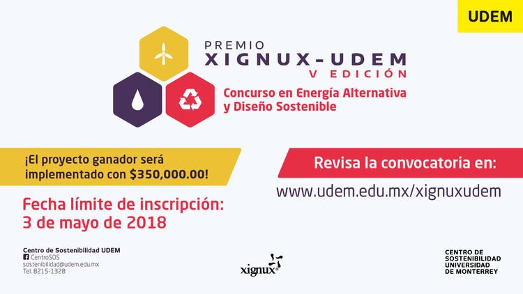Concurso en Energía Alternativa y Diseño Sostenible, Premio Xignux-UDEM. Postulaciones abiertas., Universidad de Monterrey