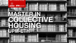 MAS in Collective Housing is Celebrating Its 10th Anniversary