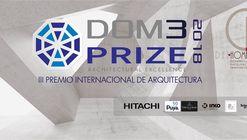 Premio Internacional de Arquitectura DOM3 PRIZE 2018-III