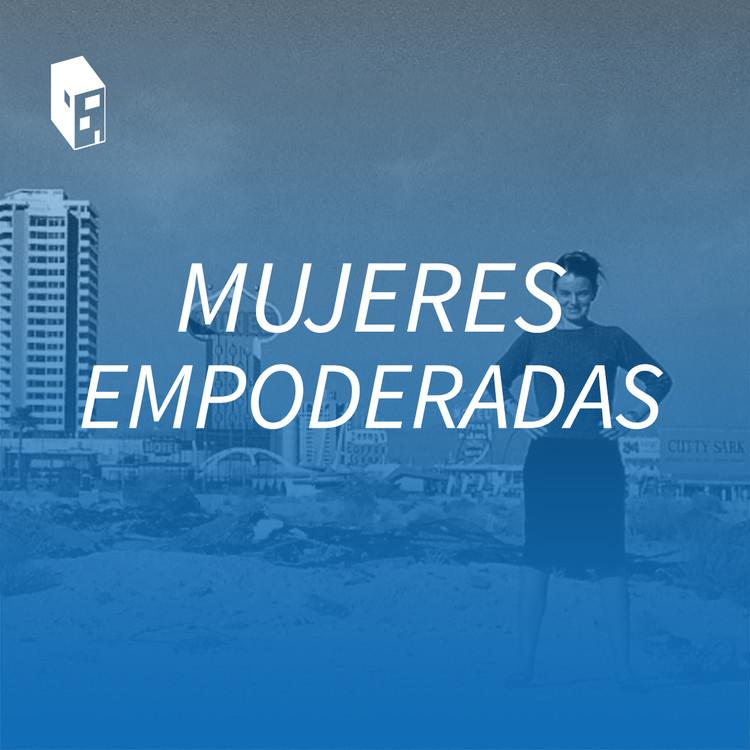 Escucha 'Mujeres Empoderadas', la más reciente playlist de ArchDaily en Español en Spotify