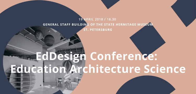EdDesign Conference: Architecture / Education / Science