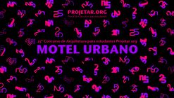 Chamada de projetos para o concurso Projetar.org #025 - Motel Urbano