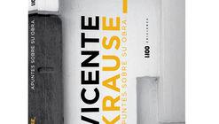 Vicente Krause: apuntes sobre su obra / Ediciones 1:100