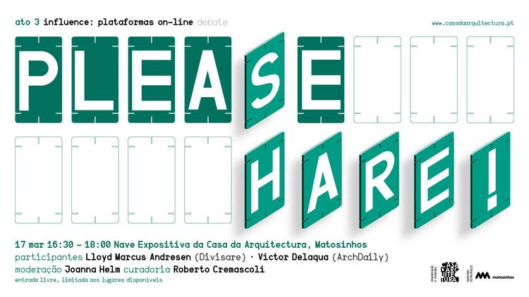 Influence: Plataformas On-Line / Please Share!, Divulgação
